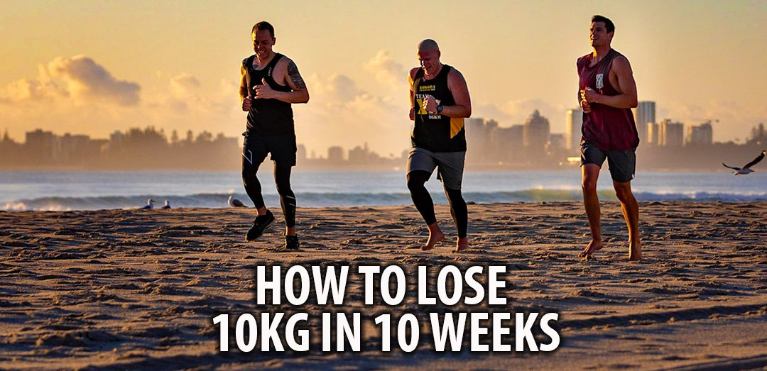 How to lose 10kg in 10 weeks